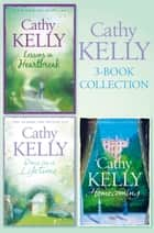 Cathy Kelly 3-Book Collection 1: Lessons in Heartbreak, Once in a Lifetime, Homecoming ebook by Cathy Kelly