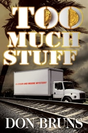 Too Much Stuff - A Novel ebook by Don Bruns