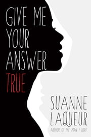 Give Me Your Answer True (The Fish Tales, Book 2) ebook by Suanne Laqueur
