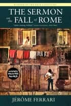 Sermon on the Fall of Rome ebook by Jerome Ferrari