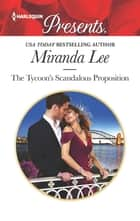 The Tycoon's Scandalous Proposition - A Marriage of Convenience Romance eBook by Miranda Lee