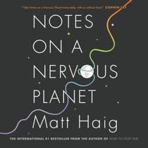 Notes on a Nervous Planet audiobook by Matt Haig, Matt Haig