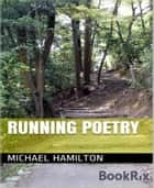 Running Poetry ebook by Michael Hamilton