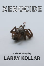 Xenocide ebook by Larry Kollar