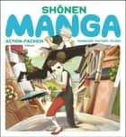 Shonen Manga ebook by Kamikaze Factory Studio