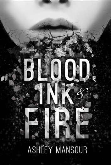 Blood, Ink & Fire ebook by Ashley Mansour