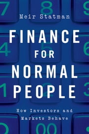 Finance for Normal People - How Investors and Markets Behave ebook by Meir Statman