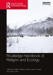 Routledge Handbook of Religion and Ecology ebook by Willis J. Jenkins,Mary Evelyn Tucker,John Grim