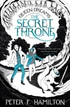 The Secret Throne ebook by Peter F. Hamilton, Rohan Eason