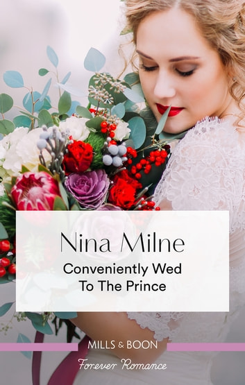 Conveniently Wed To The Prince ebook by Nina Milne