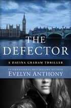 The Defector ebook by Evelyn Anthony
