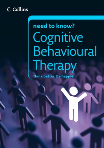 Cognitive Behavioural Therapy (Collins Need to Know?) ebook by Carolyn Boyes