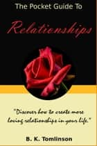 The Pocket Guide To Relationships ebook by B. K. Tomlinson