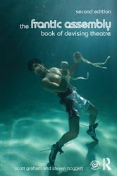 The Frantic Assembly Book of Devising Theatre ebook by Scott Graham,Steven Hoggett