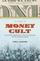 The Money Cult ebook by Chris Lehmann