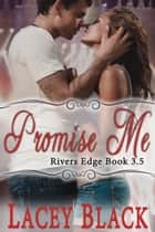 Promise Me: A Novella ebook by Lacey Black
