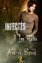 Les Infectés ebook by Andrea Speed, Cassie Black
