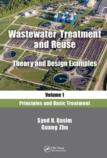 Wastewater Treatment and Reuse, Theory and Design Examples, Volume 1