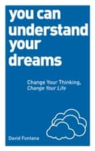 You Can Understand Your Dreams ebook by David Fontana