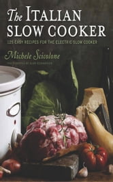 The Italian Slow Cooker ebook by Michele Scicolone
