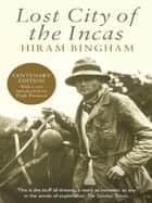 Lost City of the Incas ebook by Hiram Bingham, Hugh Thomson