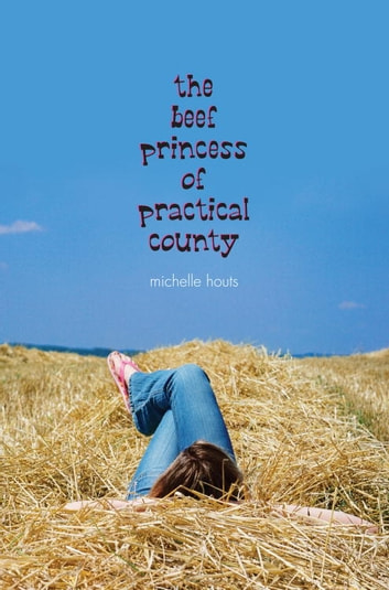 The Beef Princess of Practical County ebook by Michelle Houts