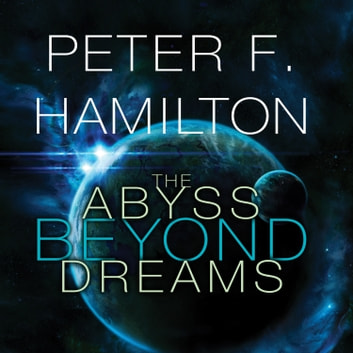 The Abyss Beyond Dreams audiobook by Peter F. Hamilton