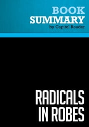 Summary of Radicals in Robes: Why Extreme Right-Wing Courts are Wrong for America - Cass R. Sunstein ebook by Capitol Reader