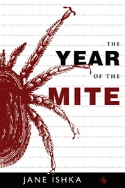 The Year of the Mite ebook by Jane Ishka