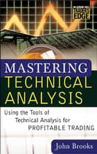 Mastering Technical Analysis eBook by John C. Brooks