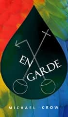 En Garde ebook by Michael Crow