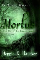 Mortus ebook by Dennis K. Hausker