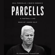 Parcells - A Football Life audiobook by Bill Parcells, Nunyo Demasio