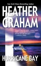 Hurricane Bay ebook by Heather Graham