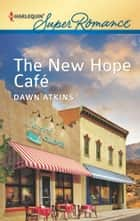 The New Hope Cafe ebook by Dawn Atkins