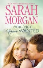 Emergency - Mother Wanted 電子書籍 by Sarah Morgan