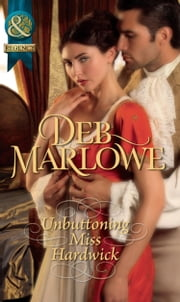 Unbuttoning Miss Hardwick (Mills & Boon Historical) ebook by Deb Marlowe