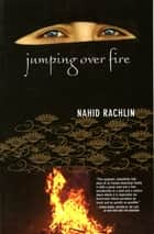 Jumping Over Fire ebook by Nahid Rachlin