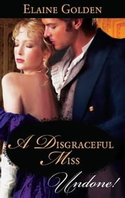 A Disgraceful Miss ebook by Elaine Golden