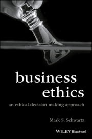 Business Ethics - An Ethical Decision-making Approach ebook by Kobo.Web.Store.Products.Fields.ContributorFieldViewModel