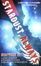 Stardust, Always ebook by Andrew Barber, S.R. Betler, Laura Roberts,...
