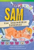 Sam the Incredible Inventor ebook by Alan Trussell-Cullen