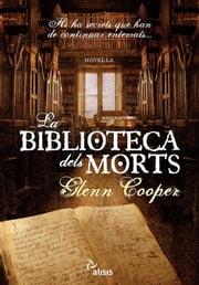 La biblioteca dels morts ebook by Glenn Cooper