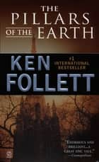 The Pillars of the Earth ebook by Ken Follett
