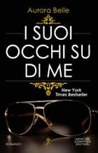 I suoi occhi su di me eBook by Aurora Belle