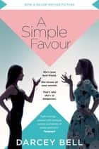 A Simple Favour - An edge-of-your-seat thriller with a chilling twist ebook by Darcey Bell
