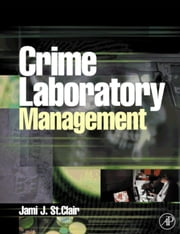 Crime Laboratory Management ebook by St. Clair, Jami