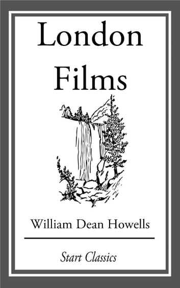 London Films ebook by William Dean Howells