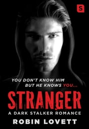 Stranger - A Dark Stalker Romance ebook by Robin Lovett