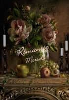 Romantic Morsels 電子書籍 by Zimbell House Publishing, Leanne Cooper, E. W. Farnsworth,...
